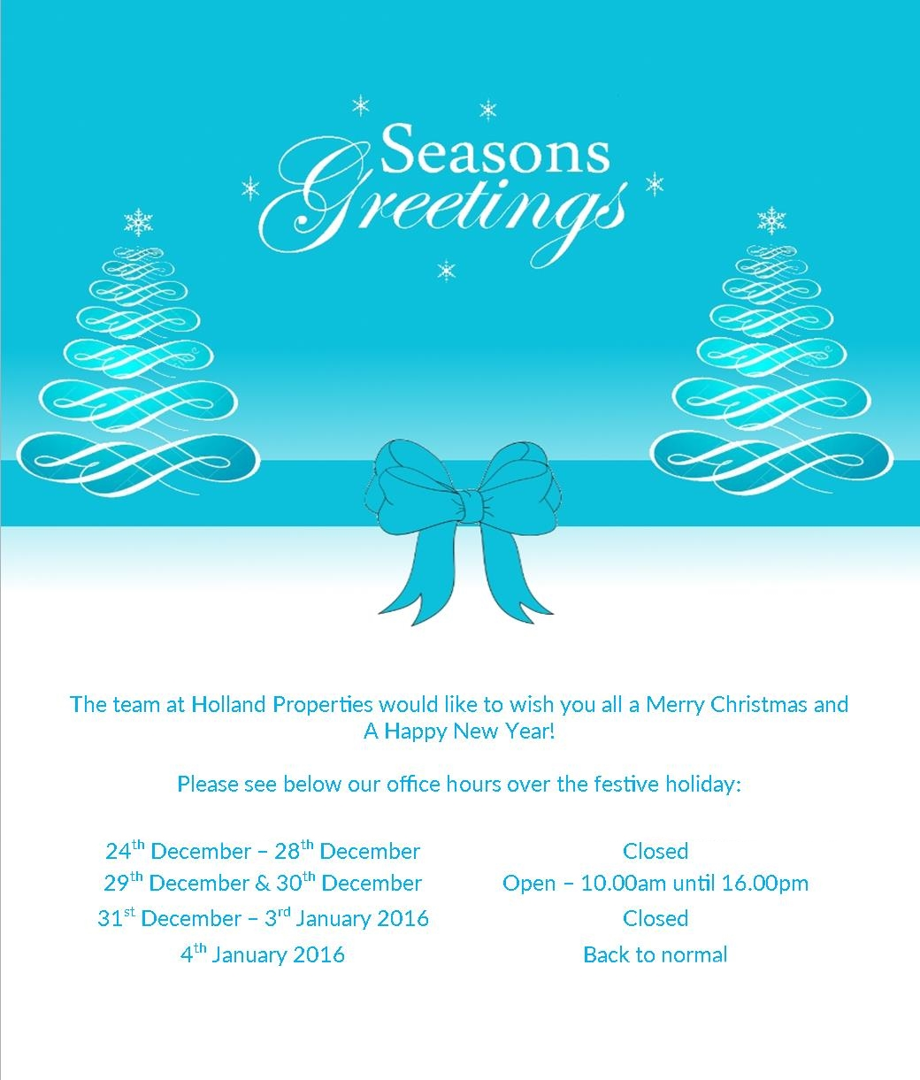 Seasons greetings from holland propertiesristmas opening times please see below our office hours over the festive holiday m4hsunfo